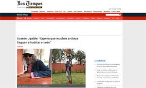 """Gastón Ugalde: """"Espero que muchos artistas lleguen a habitar el arte"""" @ Los Tiempos"""